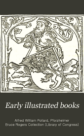 Early Illustrated Books: A History of the Decoration and Illustration of Books in the 15th and 16th Centuries