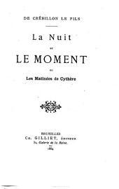 La nuit et le moment: ou, Les matinèes de Cythère, suivis de Le hasard du coin du feu, dialogue moral