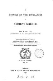 History of the literature of ancient Greece [tr. by sir G.C. Lewis and J.W. Donaldson]. Continued by J.W. Donaldson