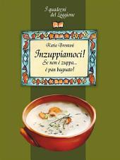 Inzuppiamoci! Se non è zuppa è pan bagnato...: (I Quaderni del Loggione - Damster)