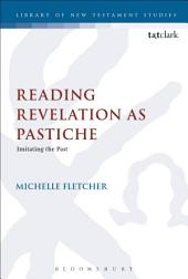 Reading Revelation as Pastiche: Imitating the Past