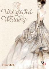 Unexpected Wedding: Novel BukuOryzaee berjudul Unexpected Wedding karya Frisca Marth