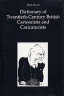 Dictionary of Twentieth-century British Cartoonists and Caricaturists