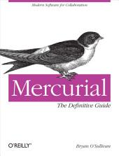 Mercurial: The Definitive Guide: The Definitive Guide