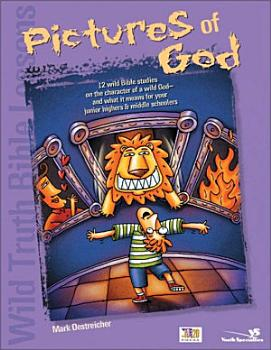 Wild Truth Bible Lessons  Pictures of God PDF