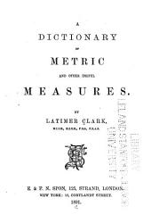 A Dictionary of Metric and Other Useful Measures