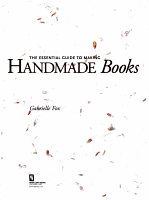 The Essential Guide to Making Handmade Books PDF