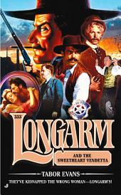Longarm 333: Longarm and the Sweetheart Vendetta