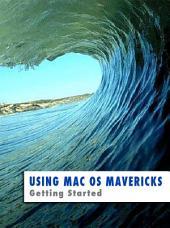 Using Mac Os Mavericks: Getting Started