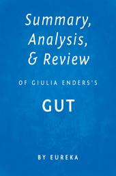 Summary, Analysis & Review of Giulia Enders's Gut by Eureka
