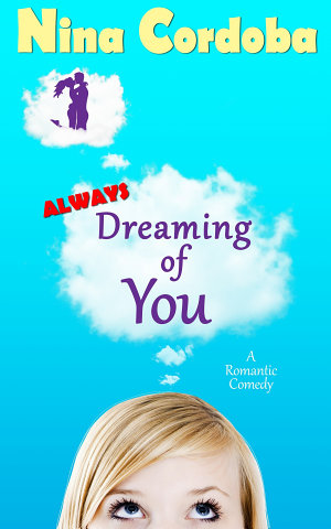 Always Dreaming of You  A Romantic Comedy