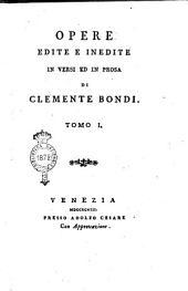 Opere edite e inedite in versi ed in prosa di Clemente Bondi. Tomo 1.[- 7.]: Volume 1