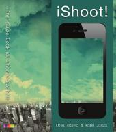 Ishoot; The Guide Book For Iphoneographers