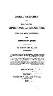 Moral Sketches of Prevailing Opinions and Manners, Foreign and Domestic: With Reflections on Prayer