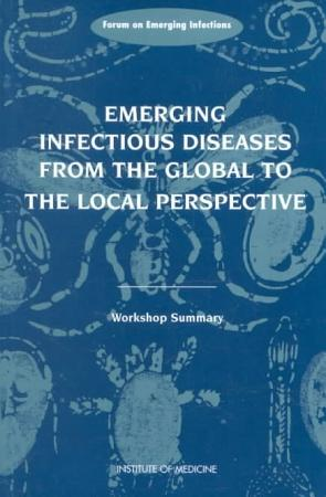 Emerging Infectious Diseases from the Global to the Local Perspective PDF