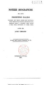 Notizie biografiche del Conte Prospero Balbo