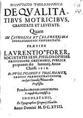 Dispvtatio Philosophica De Qvalitatibus Motricibvs, Gravitate Et Levitate