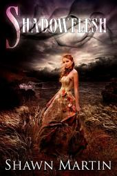 Shadowflesh: Volume 1