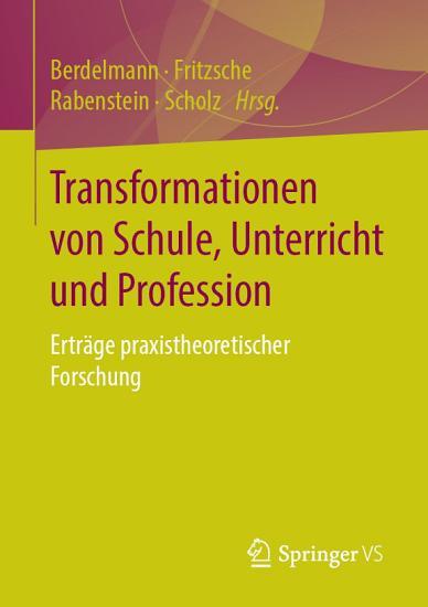 Transformationen von Schule  Unterricht und Profession PDF