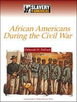 African Americans During the Civil War