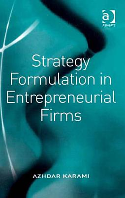 Strategy Formulation in Entrepreneurial Firms PDF