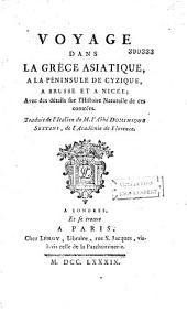Voyage dans la Grèce asiatique, à la péninsule de Cyzique, à Brusse et à Nicée, avec des détails sur l'histoire naturelle de ces contrées