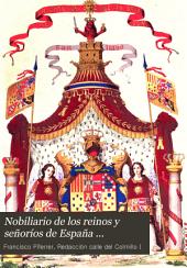 Nobiliario de los reinos y señoríos de España ...: ilustrado con un diccionario de heráldica, adornado con más de dos mil escudos de armas ...