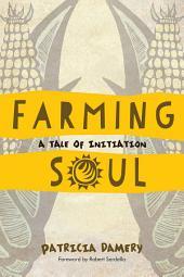 Farming Soul: A Tale of Initiation