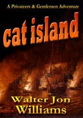 Cat Island: (Privateers & Gentlemen)