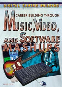 Career Building Through Music  Video  and Software Mashups PDF