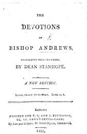 The Devotions of Bishop Andrews. Translated from the Greek by Dean Stanhope. A new edition