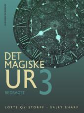 Det magiske ur 3: Bind 3