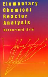Elementary Chemical Reactor Analysis Book PDF