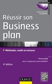 Réussir son business plan - 4e éd.: Méthodes, outils et astuces