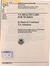 VA Health Care for Women: In Need of Continued VA Attention : Statement of David P. Baine, Director of Federal Health Care Delivery Issues, Health, Education, and Human Services Division, Before the Committee on Veterans' Affairs, United States House of Representatives