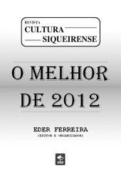 Revista Cultura Siqueirense: O Melhor De 2012