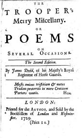 The Trooper's Merry Miscellany, Or Poems on Several Occasions. Second Edition