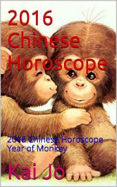 2016 Chinese Horoscope: 2016 Chinese Horoscope Year of Monkey