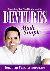 Everything You Need to Know about Dentures Made Simple Book