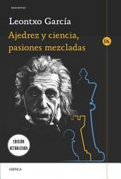 Ajedrez y ciencia, pasiones mezcladas: Prólogo de José Antonio Marina