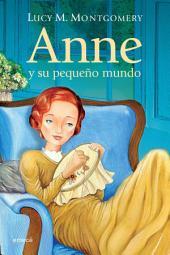 Anne, y su pequeño mundo