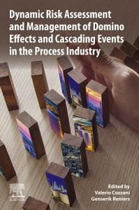 Dynamic Risk Assessment and Management of Domino Effects and Cascading Events in the Process Industry