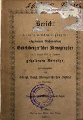 Bericht über die bei der feierlichen Sitzung der allgemeinen Versammlung Gabelsberger seher Stenographen ... 1857 ... gehaltenen Vorträge