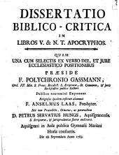 Diss. bibl.-crit. in libros V. & N.T. apocryphos