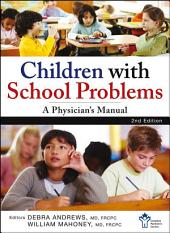 Children With School Problems: A Physician's Manual: Edition 2