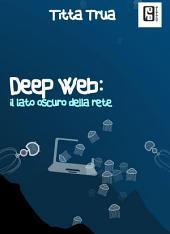 Deep web: il lato oscuro della rete