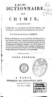 Dictionnaire de chimie contenant la théorie et la pratique de cette science, son application à l'histoire naturelle et aux arts: Volume1