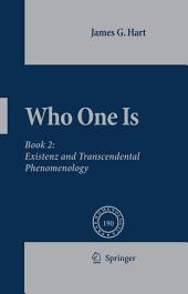 Who One Is: Book 2: Existenz and Transcendental Phenomenology