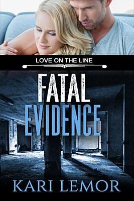 Fatal Evidence  Love on the Line book 3