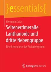 Seltenerdmetalle: Lanthanoide und dritte Nebengruppe: Eine Reise durch das Periodensystem